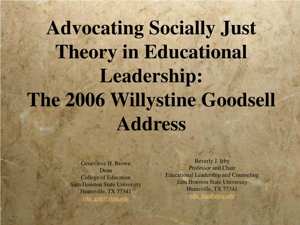Advocating Socially Just Theory in Educational Leadership: