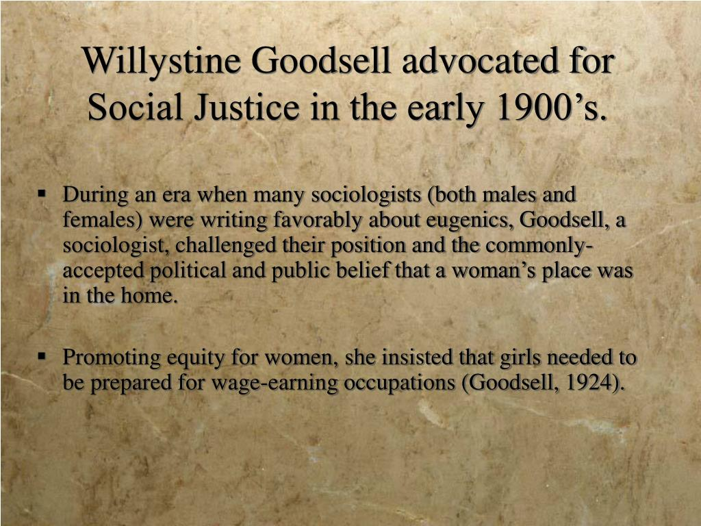Willystine Goodsell advocated for Social Justice in the early 1900's.
