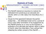 restrain of trade wrigglesworth v wilson anthony 1964 mlj 269
