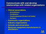 communicate with and develop relationships with related organizations