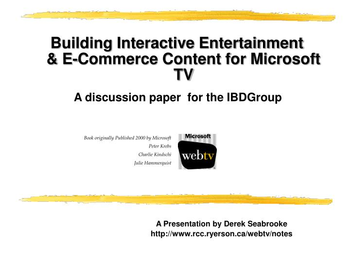 building interactive entertainment e commerce content for microsoft tv n.