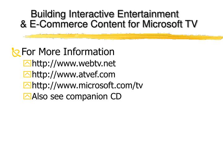 Building interactive entertainment e commerce content for microsoft tv1