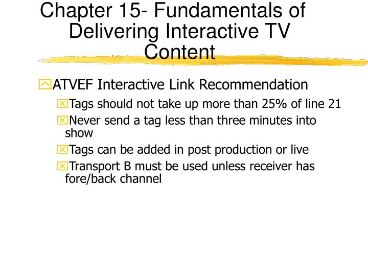 Chapter 15- Fundamentals of Delivering Interactive TV Content