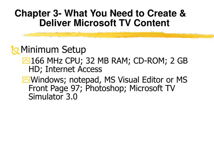 Chapter 3- What You Need to Create & Deliver Microsoft TV Content