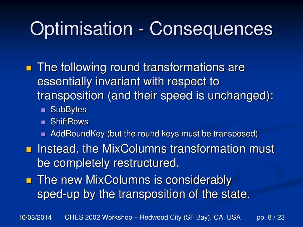 Optimisation - Consequences
