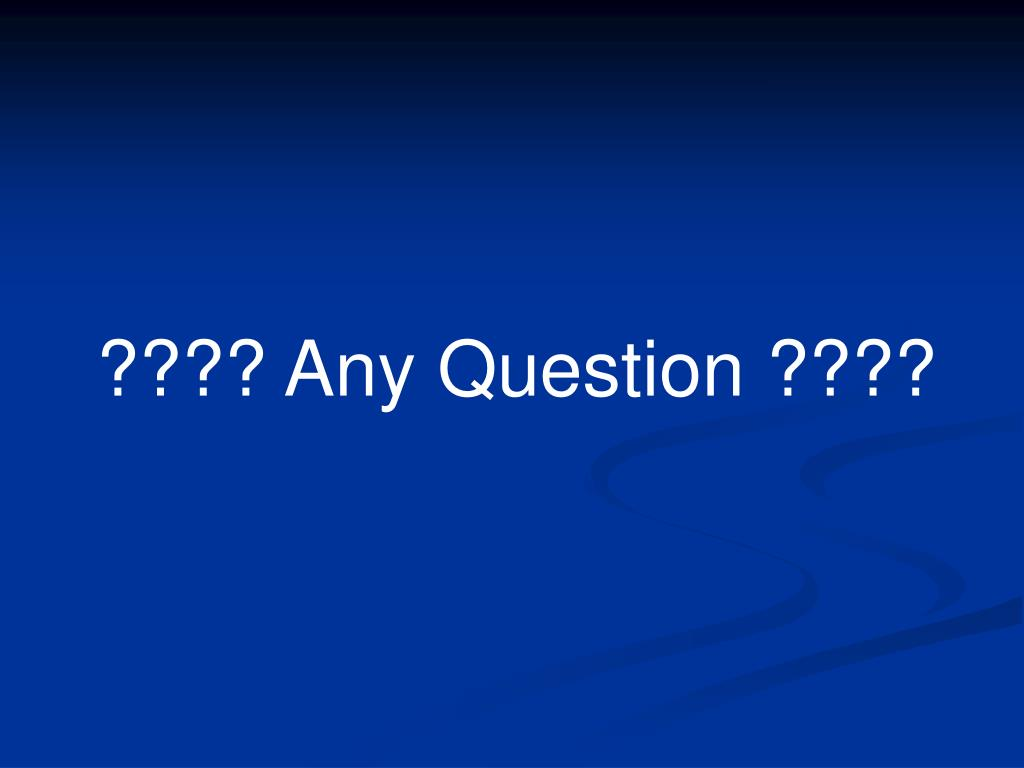 ???? Any Question ????