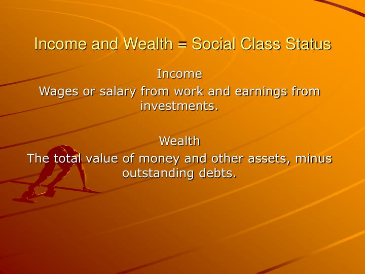 Income and wealth social class status