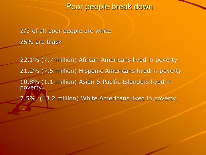 Poor people break down