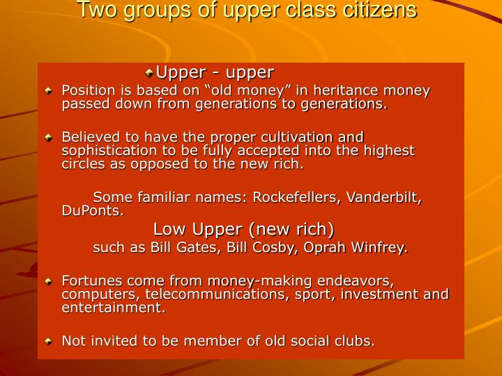Two groups of upper class citizens