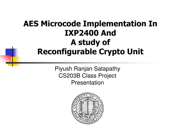 aes microcode implementation in ixp2400 and a study of reconfigurable crypto unit n.