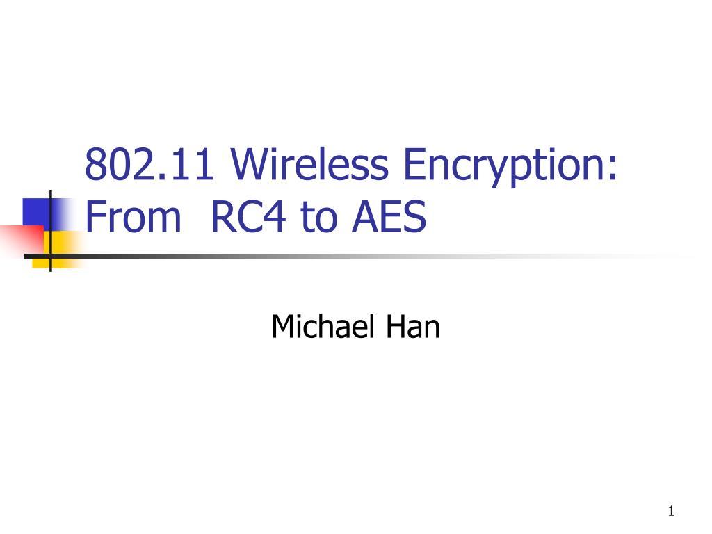 802.11 Wireless Encryption: