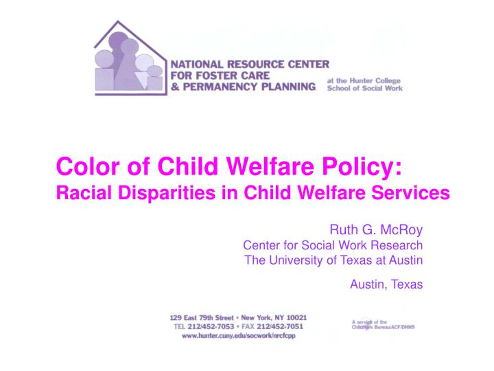 color of child welfare policy racial disparities in child welfare services n.