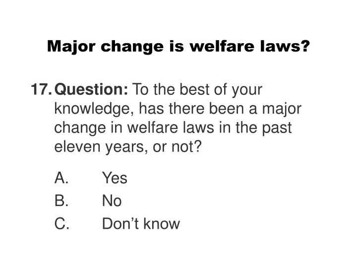 Major change is welfare laws?