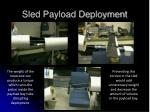 sled payload deployment