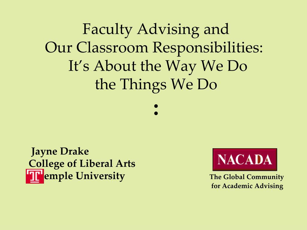 faculty advising and our classroom responsibilities it s about the way we do the things we do l.