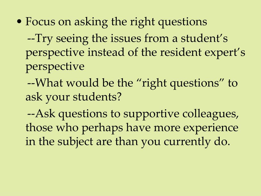 Focus on asking the right questions