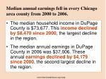 median annual earnings fell in every chicago area county from 2000 to 2006