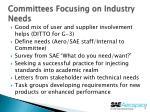 committees focusing on industry needs