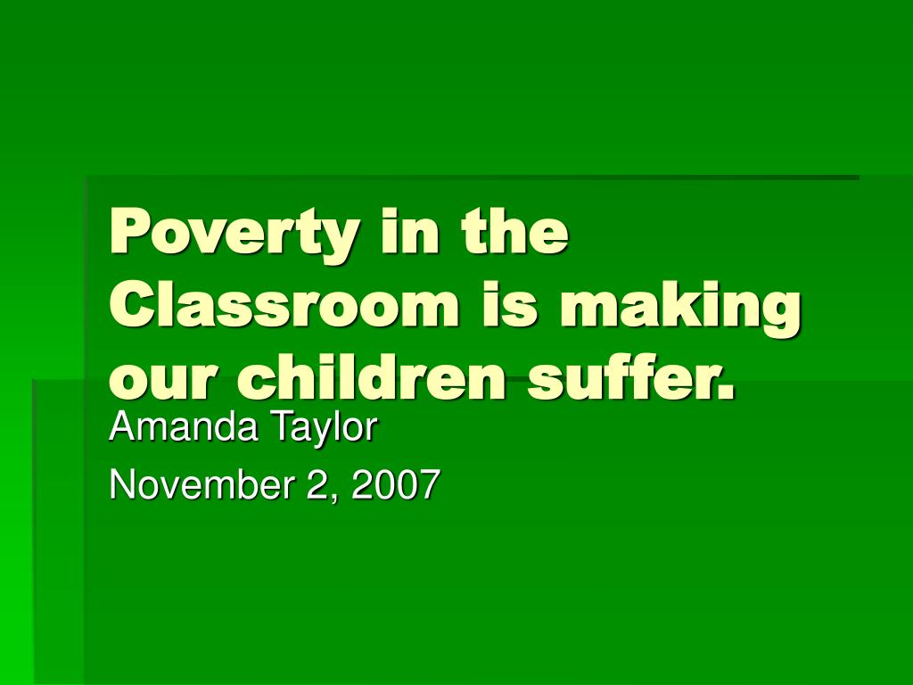 poverty in the classroom is making our children suffer l.