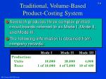 traditional volume based product costing system