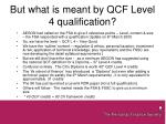 but what is meant by qcf level 4 qualification