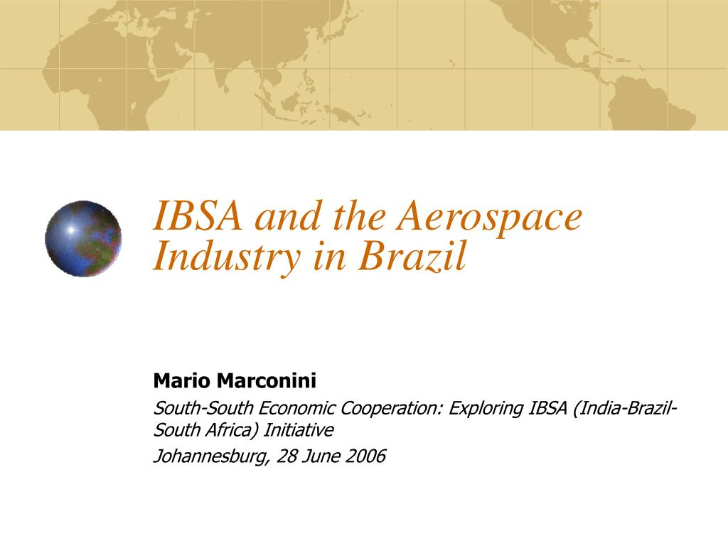 ibsa and the aerospace industry in brazil l.