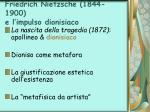 friedrich nietzsche 1844 1900 e l impulso dionisiaco