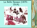 la belle epoque 1870 1914