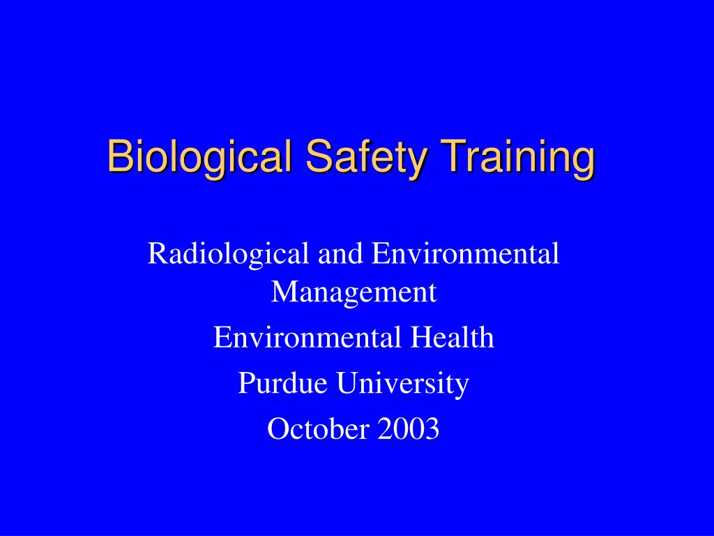 biological safety training l.
