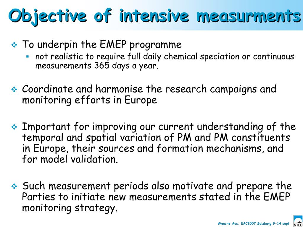 Objective of intensive measurments