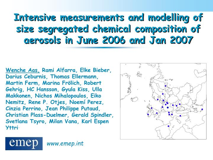 Intensive measurements and modelling of size segregated chemical composition of aerosols in June 200...