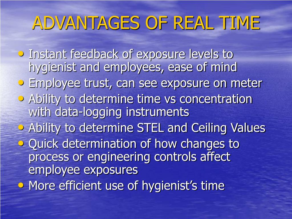 ADVANTAGES OF REAL TIME