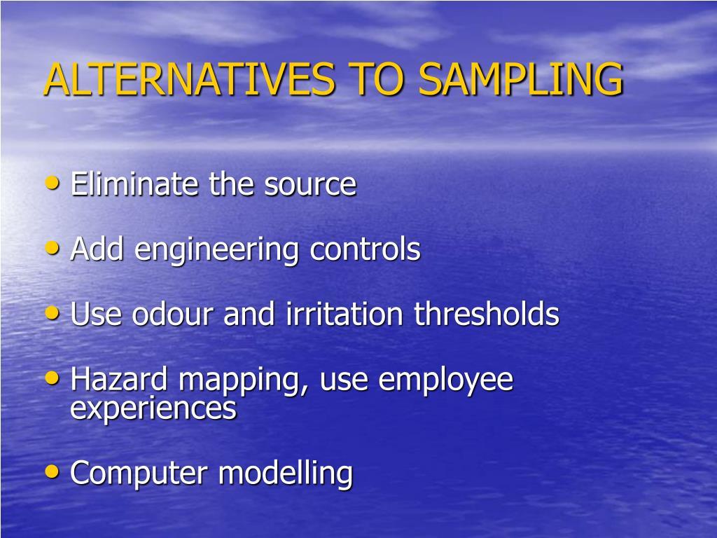 ALTERNATIVES TO SAMPLING