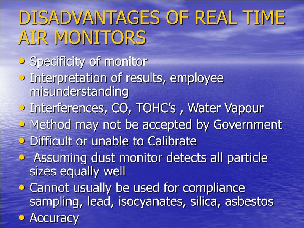 DISADVANTAGES OF REAL TIME AIR MONITORS