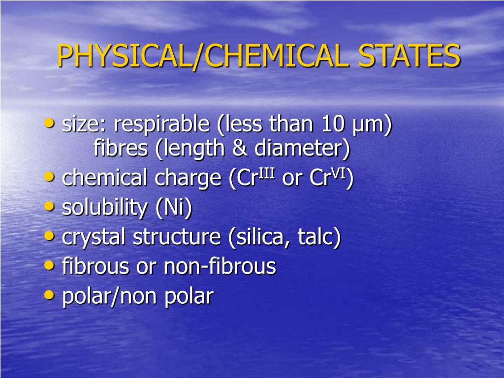 PHYSICAL/CHEMICAL STATES