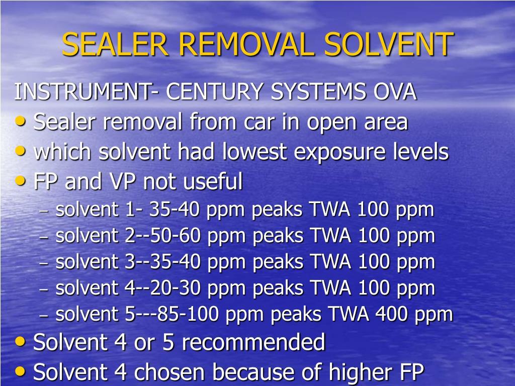 SEALER REMOVAL SOLVENT