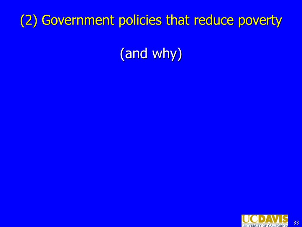 (2) Government policies that reduce poverty
