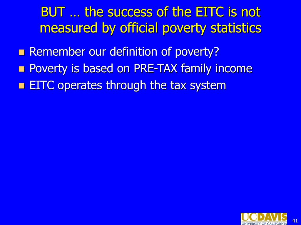 BUT … the success of the EITC is not measured by official poverty statistics