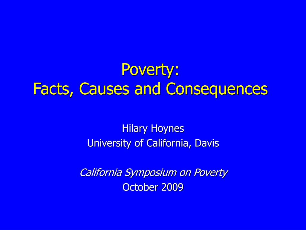 poverty facts causes and consequences l.
