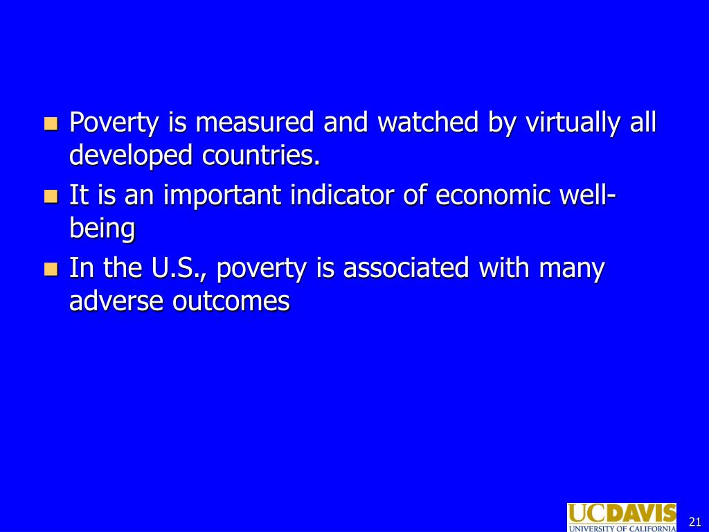 Poverty is measured and watched by virtually all developed countries.