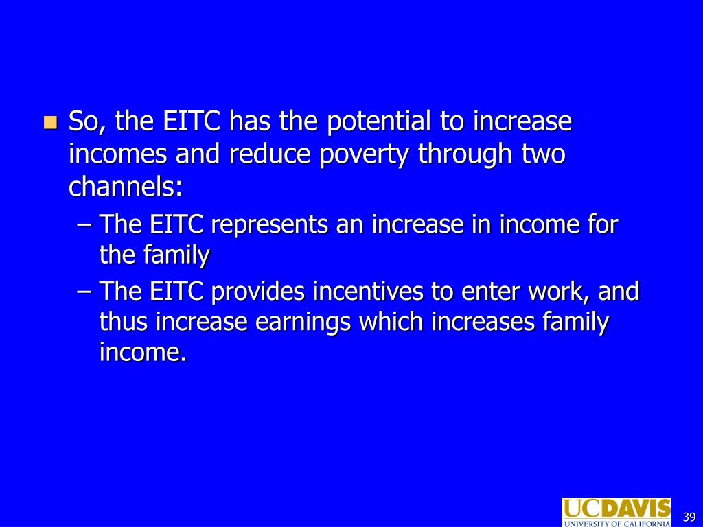 So, the EITC has the potential to increase incomes and reduce poverty through two channels: