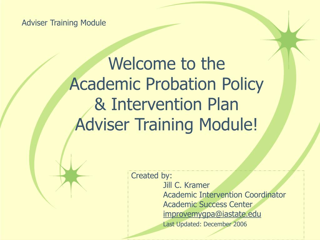 welcome to the academic probation policy intervention plan adviser training module l.
