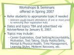 workshops seminars offered in spring 2007