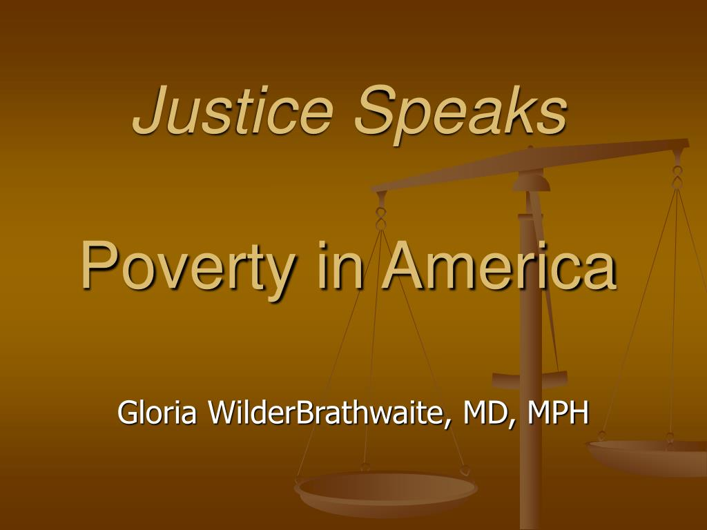 justice speaks poverty in america l.