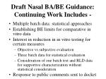 draft nasal ba be guidance continuing work includes