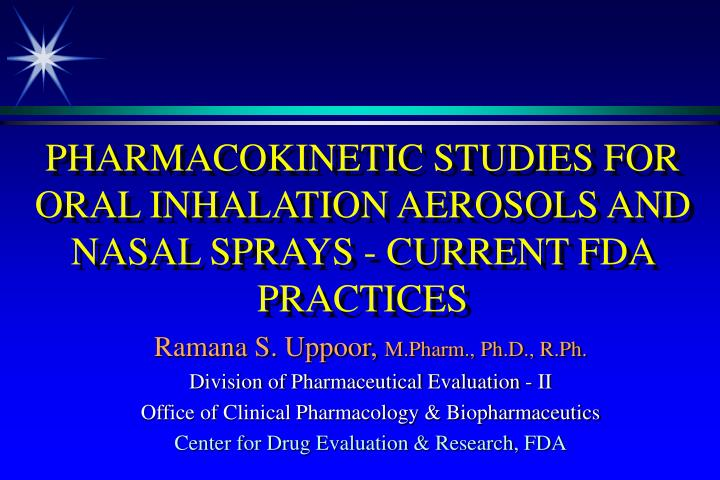 pharmacokinetic studies for oral inhalation aerosols and nasal sprays current fda practices n.