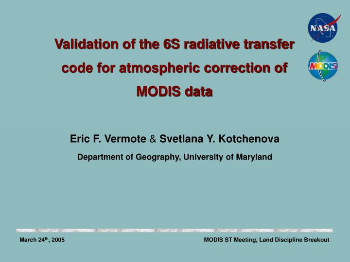 validation of the 6s radiative transfer code for atmospheric correction of modis data n.