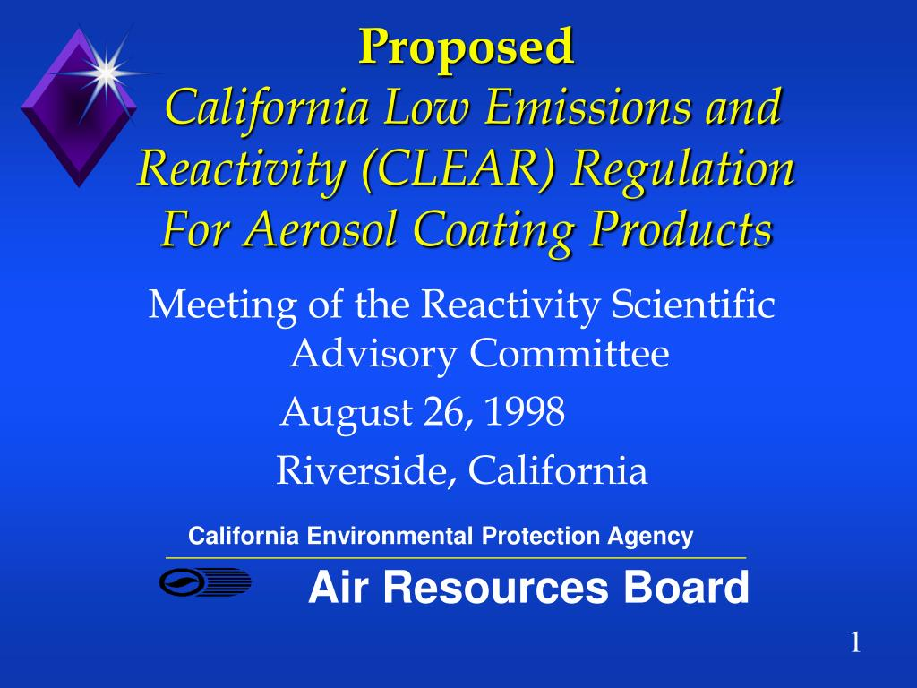 proposed california low emissions and reactivity clear regulation for aerosol coating products l.