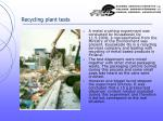 recycling plant tests