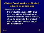clinical consideration of alcohol induced dose dumping11